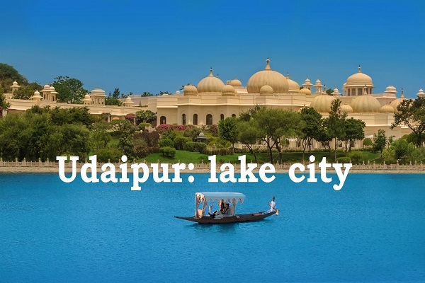 Udaipur – The City Of Lakes